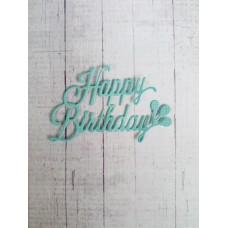 "Вырубка ""Надпись Happy Birthday"" 6,5х5. Цвет бирюза."