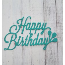 "Вырубка ""Надпись Happy Birthday"" 6,5х5. Цвет малахит."